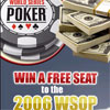 DreamPoker is giving away ONE FREE SEAT to the World Series of Poker 2006, worth over $12,000